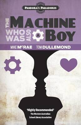 Machine Who Was Also A Boy by Mike McRae