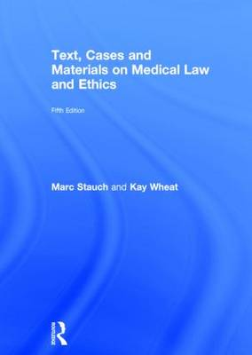 Text, Cases & Materials on Medical Law and Ethics by Marc Stauch