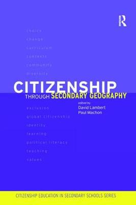 Citizenship Through Secondary Geography by David Lambert