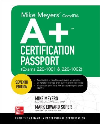 Mike Meyers' CompTIA A+ Certification Passport, Seventh Edition (Exams 220-1001 & 220-1002) by Mike Meyers