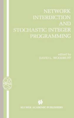 Network Interdiction and Stochastic Integer Programming by David Woodruff