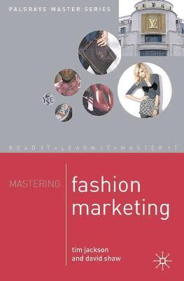 Mastering Fashion Marketing by Tim Jackson