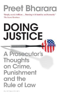 Doing Justice: A Prosecutor's Thoughts on Crime, Punishment and the Rule of Law by Preet Bharara