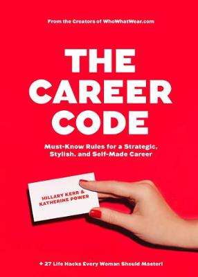 Career Code: Must-Know Rules For a Strategic, Stylish, and Self-Made Career book