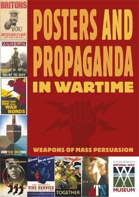 Posters and Propaganda: Posters And Propaganda in Wartime by Ruth Thomson