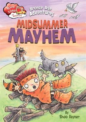 Race Ahead With Reading: Bronze Age Adventures: Midsummer Mayhem by Shoo Rayner