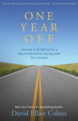 One Year Off: Leaving It All Behind for a Round-the-World Journey with Our Children book