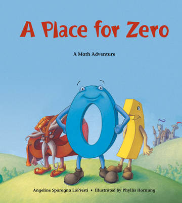 A Place for Zero: A Math Adventure by Angeline Sparagna Lopresti