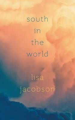 South in the World by Lisa Jacobson