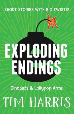 Exploding Endings 2: Dingbats & Lollypop Arms book