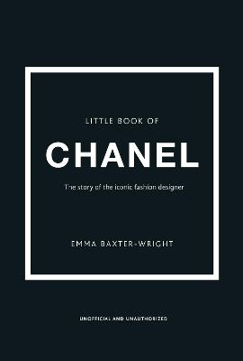 The Little Book of Chanel by Emma Baxter-Wright