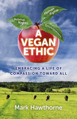 Vegan Ethic by Mark Hawthorne