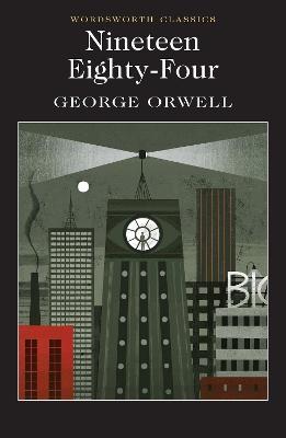 Nineteen Eighty-Four: A Novel by George Orwell