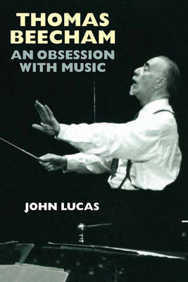 Thomas Beecham by John Lucas