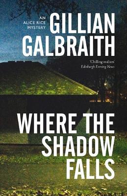 Where the Shadow Falls by Gillian Galbraith