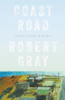Coast Road: Selected Poems by Robert Gray