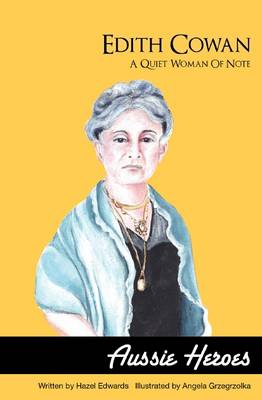 Edith Cowan: A Quiet Woman of Note by Hazel Edwards