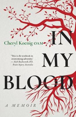 In My Blood: A Memoir by Cheryl Koenig OAM