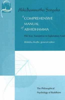 A Comprehensive Manual of Abhidhamma by Bhikkhu Bodhi