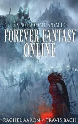 Forever Fantasy Online by Rachel Aaron