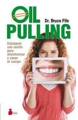 Oil Pulling by Bruce Fife
