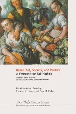 Italian Art, Society, and Politics by Gary M. Radke
