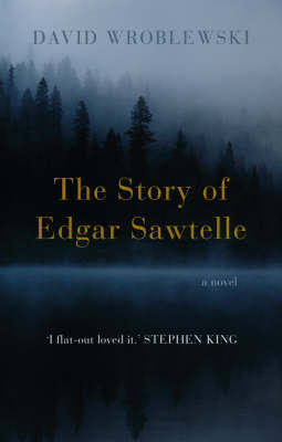 The The Story of Edgar Sawtelle by David Wroblewski