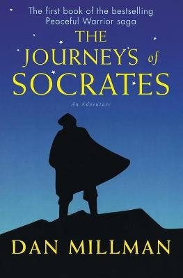 Journeys Of Socrates by Dan Millman