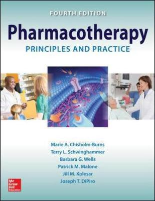 Pharmacotherapy Principles and Practice, Fourth Edition by Marie A. Chisholm-Burns