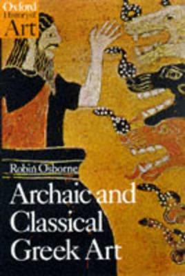 Archaic and Classical Greek Art by Robin Osborne
