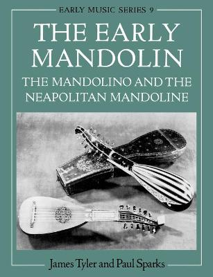 The Early Mandolin by James Tyler