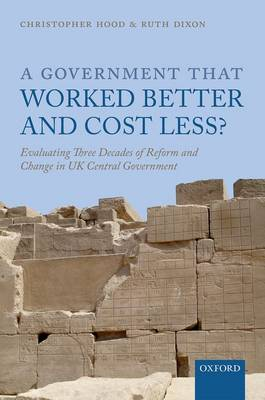 A Government that Worked Better and Cost Less? by Christopher Hood