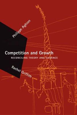 Competition and Growth by Philippe Aghion