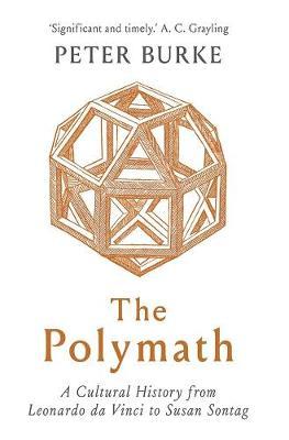 The Polymath: A Cultural History from Leonardo da Vinci to Susan Sontag book