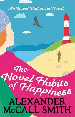 Novel Habits of Happiness by Alexander McCall Smith
