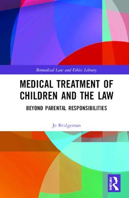Medical Treatment of Children and the Law: Beyond Parental Responsibilities book