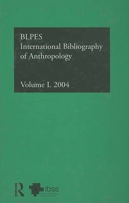 IBSS: Anthropology Volume 50 by Compiled by the British Library of Political and Economic Science