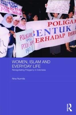 Women, Islam and Everyday Life by Nina Nurmila