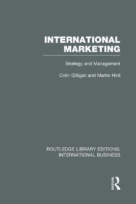 International Marketing (RLE International Business) by Colin Gilligan