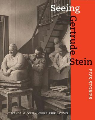 Seeing Gertrude Stein by Wanda M. Corn