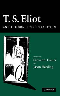 T. S. Eliot and the Concept of Tradition by Giovanni Cianci