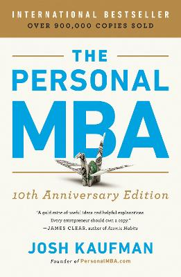 The The Personal MBA 10th Anniversary Edition by Josh Kaufman