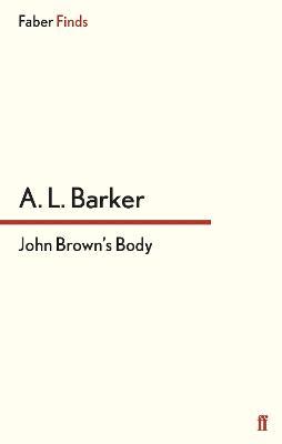John Brown's Body by A. L. Barker