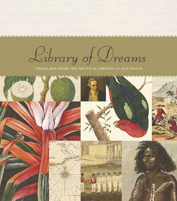 Library of Dreams by The National Library of Australia