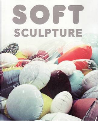 Soft Sculpture by Lucinda Ward