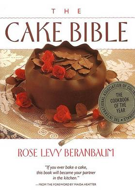 Cake Bible by Rose Levy Beranbaum