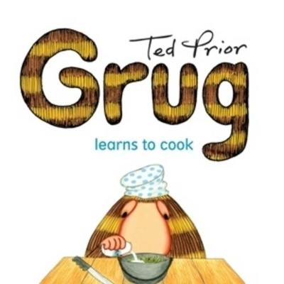 Grug Learns to Cook by Ted Prior