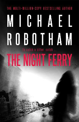 The Night Ferry by Michael Robotham
