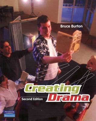 Creating Drama by Bruce Burton