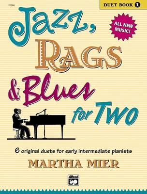 Jazz, Rags & Blues for Two, Bk 1 by Martha Mier